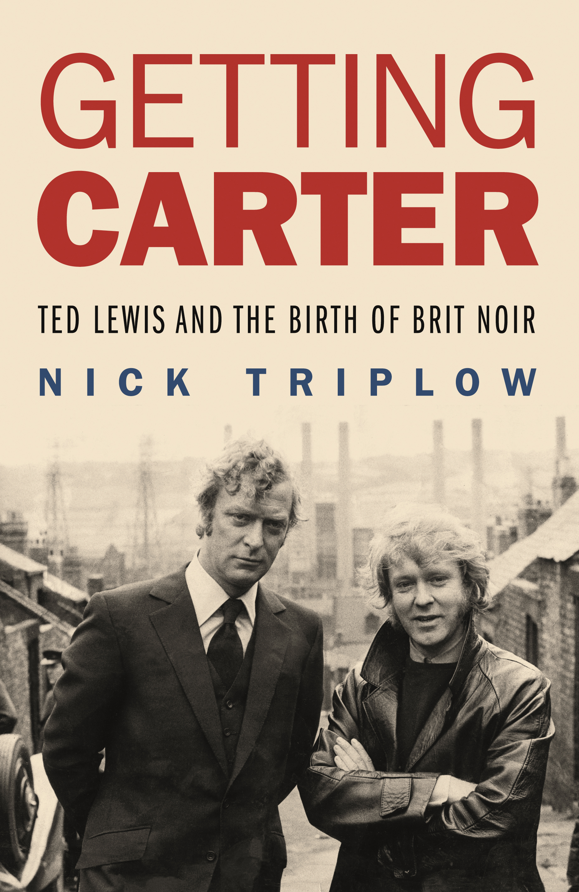 03131e476312 Getting Carter - Ted Lewis and the Birth of Brit Noir
